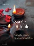 Zeit für Rituale von Lora Galitz